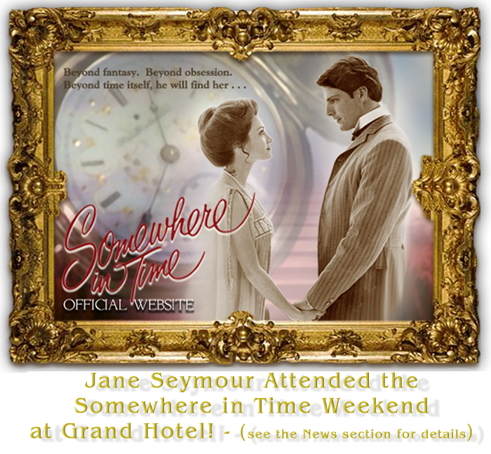 Official Somewhere in Time Movie Website
